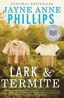 Vintage Contemporaries: Lark and Termite by Jayne Anne Phillips (2010, Paperback)