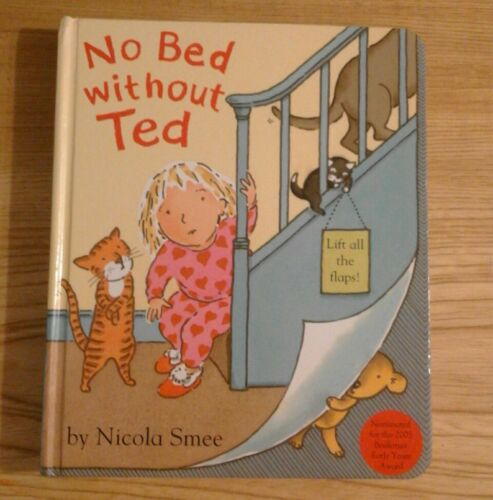 1 of 1 - lift-the-flap NO BED WITHOUT TED Nicola Smee 2007 board book. Teddy bear bedtime