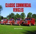 Classic Commercial Vehicles by Malcolm Ranieri (Hardback, 2011)