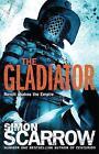 The Gladiator by Simon Scarrow (Paperback, 2009)