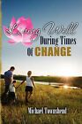 Living Well During Times of Change by Michael Townshend (Paperback / softback, 2010)