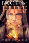 Face of Fire: Making of a Legend by Charles Walker (Paperback / softback, 2014)
