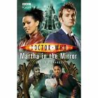 Doctor Who: Martha in the Mirror by Justin Richards (Paperback, 2014)