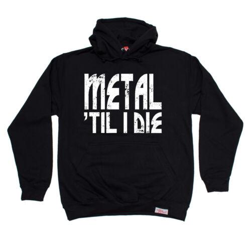 Metal Til I Die Sweat à Capuche Bande Rock Heavy Hardcore Sweat À Capuche Drôle Cadeau D/'Anniversaire
