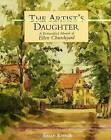 The Artist's Daughter: A Fictionalised Memoir of Ellen Churchyard by Sally Kibble (Hardback, 2008)