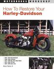 Motorbooks Workshop: How to Restore Your Harley-Davidson Motorcycle by Bruce, III Palmer (1994, Paperback, Revised)