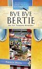Heartsong Presents Mysteries Ser.: Bye Bye Bertie 13 by Nancy Mehl (2008, Paperback)