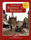 Francis Frith's Redhill to Reigate by Dennis Needham (Hardback, 2000)