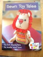 Sewn Toy Tales : 12 Fun Characters To Make And Love By Melanie Hurlston