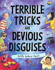 Terrible Tricks and Devious Disguises by Susan Martineau (Paperback, 2002)