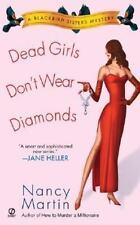 Blackbird Sisters Mystery: Dead Girls Don't Wear Diamonds No. 2 by Nancy Martin (2003, Paperback)