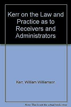 Kerr on Receivers and Administrators by Walton, Raymond, Hunter, Muir