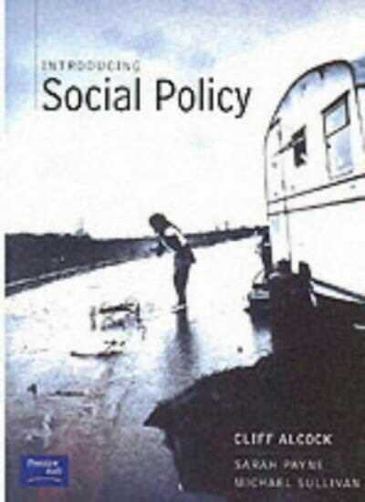 Introducing Social Policy By Dr Cliff Alc*ck, Dr Sarah Payne, M .9780132722124