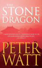 The Stone Dragon by Peter Watt (Paperback, 2008)