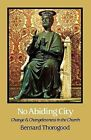 No Abiding City: Change and Changelessness in the Church by Bernard Thourogood (Paperback, 2012)
