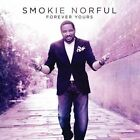 Forever Yours * by Smokie Norful (Contemporary Gospel) (CD, Aug-2014, Motown)