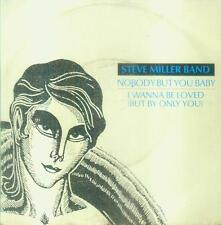 """7"""" Steve Miller Band/Nobody But You Baby (D)"""