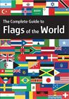 Flags of the World - The Complete Guide (2008, Taschenbuch)