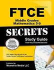 Ftce Middle Grades Mathematics 5-9 Secrets Study Guide: Ftce Test Review for the Florida Teacher Certification Examinations by Mometrix Media LLC (Paperback / softback, 2016)