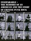Inseparable, the Memoirs of an American and the Story of Chinese Punk Rock by David O'Dell (Paperback, 2011)