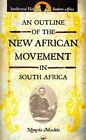 An Outline of the New African Movement in South Africa by Ntongela Masilela (Paperback, 2013)