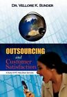 Outsourcing and Customer Satisfaction a Study of PC Help-desk Services by Dr Ve
