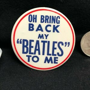 Oh-Bring-Back-My-Beatles-To-Me-2-inch-Button-Pin-Beatles-Memorabilia-80s-90s