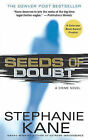 Seeds of Doubt by Stephanie Kane (Paperback, 2007)