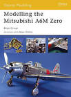 Modelling the Mitsubishi A6M Zero by Brian Criner (Paperback, 2006)