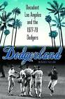 Dodgerland: Decadent Los Angeles and the 1977-78 Dodgers by Michael Fallon (Hardback, 2016)