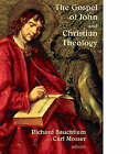 The Gospel of John and Christian Theology by William B Eerdmans Publishing Co (Paperback, 2007)