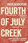 Fourth of July Creek von Smith Henderson (2015, Taschenbuch)