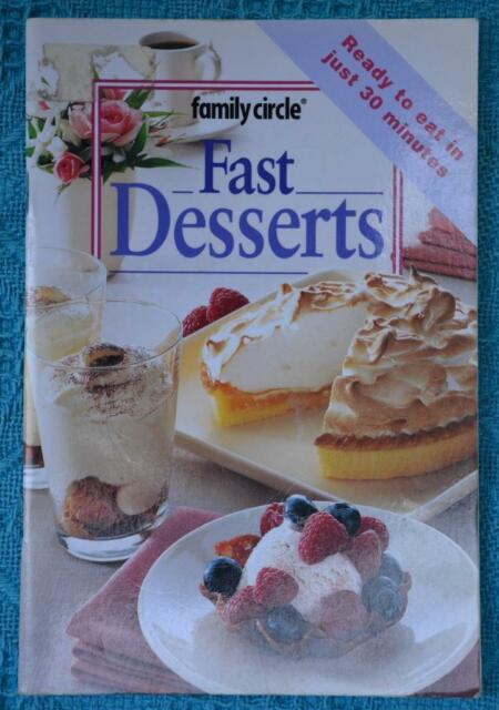 Family Circle~ 50+ Fast Desserts~ GR8 Recipes ~Ready 30 mins~ FAMILY/PARTY FOOD
