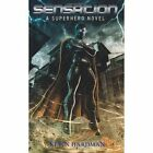 Sensation: A Superhero Novel by Kevin Hardman (Paperback / softback, 2013)