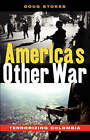 America's Other War: Terrorizing Colombia by Doug Stokes (Paperback, 2004)