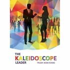 The Kaleidoscope Leader by Trudy Jean Evans (Paperback / softback, 2014)