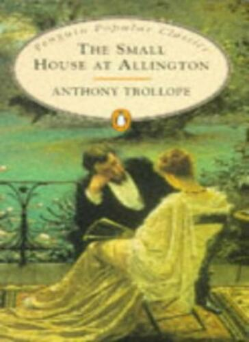 1 of 1 - The Small House at Allington (Penguin Popular Classics) By Anthony Trollope