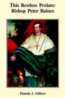 This Restless Prelate: Bishop Baines 1746-1843 by Pamela Gilbert (Paperback, 2006)