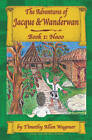 The Adventures of Jacque & Wanderwan by Timothy Allen Wagoner (Paperback / softback, 2007)