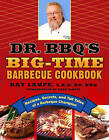Dr. BBQ's Big-Time Barbeque Cookbook by Ray Lampe (Paperback, 2005)