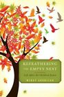 Refeathering the Empty Nest: Life After the Children Leave by Wendy Aronsson (Paperback, 2016)
