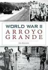 World War II Arroyo Grande by Jim Gregory (Paperback / softback, 2016)