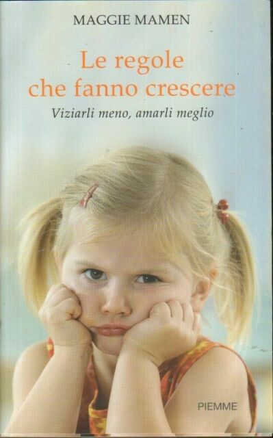 LE REGOLE CHE FANNO CRESCERE di Maggie Mamen ed. Piemme 2007