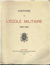 Histoire de l'Ecole militaire 1834-1934 - Bruxelles 1935