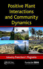 Positive Plant Interactions and Community Dynamics by Taylor & Francis Inc (Hardback, 2010)