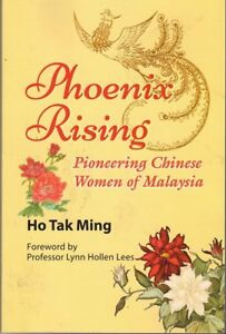 Phoenix-Rising-Pioneering-Chinese-Women-of-Malaysia-Ho-Tak-Ming