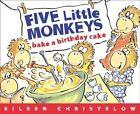 Five Little Monkeys Bake a Birthday Cake by Eileen Christelow (Paperback, 2004)