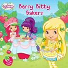 Strawberry Shortcake: Berry Bitty Bakers by Amy Ackelsberg (2011, Paperback)