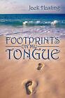 Footprints on My Tongue by Jack Hasling (Paperback / softback, 2006)