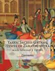 Yasna: Sacred Gathas, Hymns of Zarathushtra: With Glossary of Zoroastrian Terms by Zoroaster (Paperback / softback, 2016)